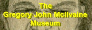 Return to The Gregory John McIlvaine Museum Homepage